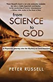 Peter Russell: From Science to God: A Physicist's Journey into the Mystery of Consciousness