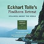 Eckhart Tolle's Findhorn Retreat: Stillness…