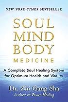 Soul Mind Body Medicine: A Complete Soul…