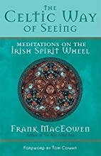 The Celtic Way of Seeing: Meditations on the…