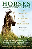 McCormick, Adele Von Rust: Horses And the Mystical Path: The Celtic Way of Expanding the Human Soul