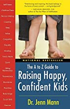 The A to Z Guide to Raising Happy, Confident…