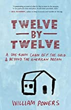 Twelve by Twelve: A One-Room Cabin Off the…