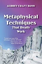 Metaphysical Techniques That Really Work by…