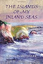 The Islands of My Inland Seas by Vadis Elmo…