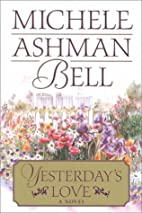 Yesterday's Love: A Novel by Michele Ashman…