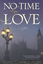 No Time for Love: A Novel by Nancy Campbell…