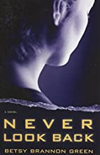 Never Look Back by Betsy Brannon Green