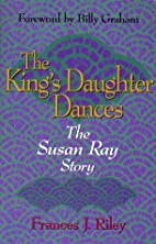 The king's daughter dances: The Susan Ray…