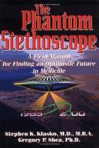 The Phantom Stethoscope: A Field Manual for…