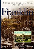 Franklin: Tennessee's Handsomest Town,…
