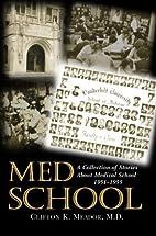 Med School by Clifton K. Meador, M.D.