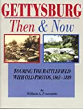 Frassanito, William A.: Gettysburg, Then &amp; Now: Touring the Battlefield With Old Photos