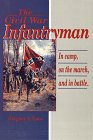 Civil War Infantryman: In Camp, on the…
