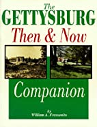 The Gettysburg Then and Now Companion by…