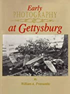 Early Photography at Gettysburg by William…