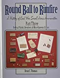 Thomas Dean: Round Ball to Rimfire: A History of Civil War Small Arms Ammunition