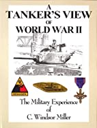 A Tanker's View of World War II: The…