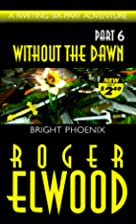 Bright Phoenix (Without the Dawn) by Roger…