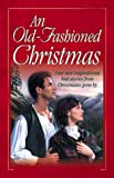 Sally Laity: An Old-Fashioned Christmas:  For the Love of a Child/Miracle on Kismet Hill/Christmas Flower/God Jul (Heartsong Novella Collection)