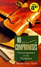 No Compromises: Encouragement for the…