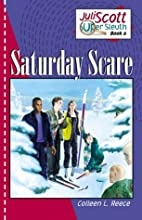 Saturday Scare by Colleen L. Reece
