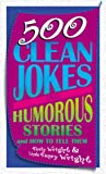 Wright, Rusty: 500 Clean Jokes and Humorous Stories: And How to Tell Them