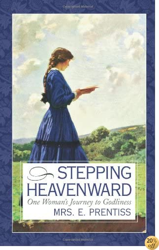 TStepping Heavenward: One Woman's Journey to Godliness (Inspirational Library Series)