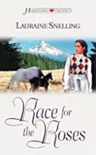 Race for the Roses by Lauraine Snelling