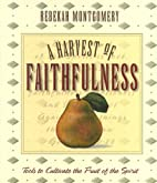 A Harvest of Faithfulness (Harvest Of...) by…