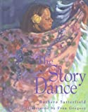 Satterfield, Barbara: The Story Dance