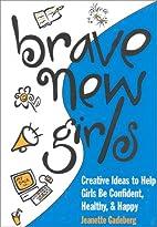 Brave New Girls: Creative Ideas to Help…