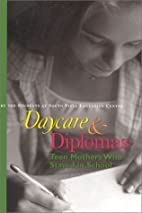 Daycare and diplomas : teen mothers who…