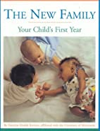 The New Family: Your Child's First Year by…