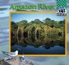 Amazon River (Checkerboard Nature Library:…