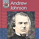 Welsbacher, Anne: Andrew Johnson (United States Presidents)
