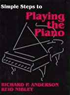Simple Steps to Playing the Piano by Reid…