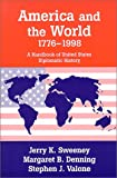 Valone, Stephen J.: America and the World, 1776-1998: A Handbook of United States Diplomatic History