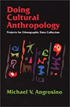 Doing Cultural Anthropology: Projects for…