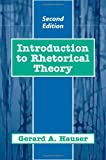 Hauser, Gerard A.: Introduction to Rhetorical Theory