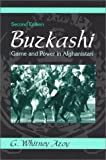 Azoy, Whitney: Buzkashi: Game and Power in Afghanistan