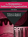 William G. Shepherd: The Economics of Industrial Organization