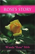 Rose's Story by Wanda Rose Bibb