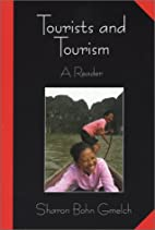 Tourists and Tourism: A Reader by Sharon…