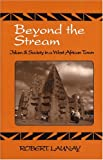 Robert Launay: Beyond The Stream: Islam & Society In A West African Town