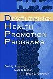 Anspaugh, David J.: Developing Health Promotion Programs