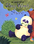 Ping Won't Share by Lynne Gibbs