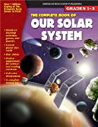The Complete Book of Our Solar System…