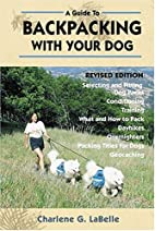 Backpacking With Your Dog by Charlene G.…