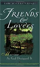 Friends and Lovers: Marriage as God Designed…